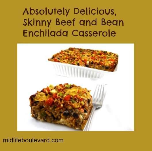 ... , Skinny Beef and Bean Enchilada Casserole - Midlife Boulevard