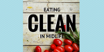 Take Charge of Your Future With Clean Eating