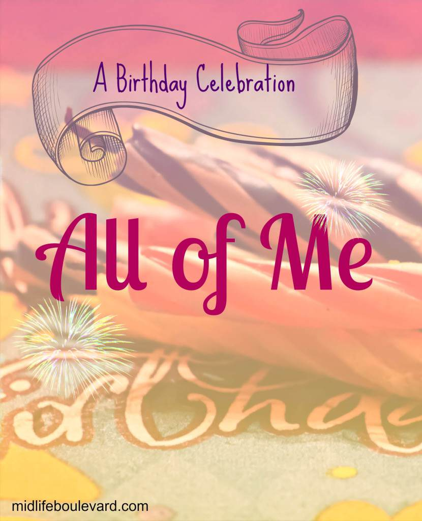 birthday, birthday celebration, stages of life, growing up, getting older, midlife, memory