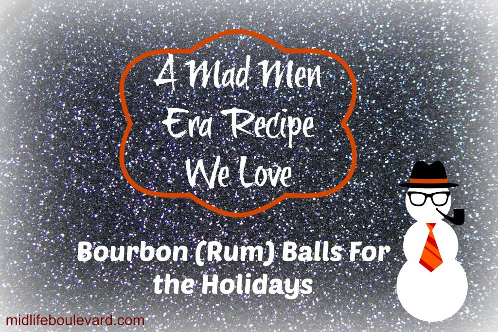 bourbon balls recipe, rum balls recipe, desserts, entertaining, holiday entertaining, holidays, recipe, mad men
