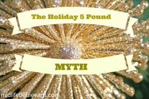 holiday, christmas, holiday weight gain,  midlife, midlife women, featured