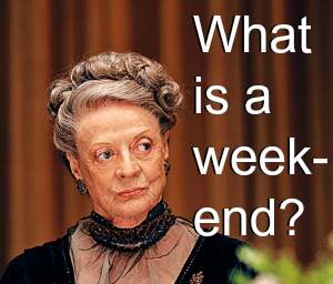 dowager-countess-what-is-week-end