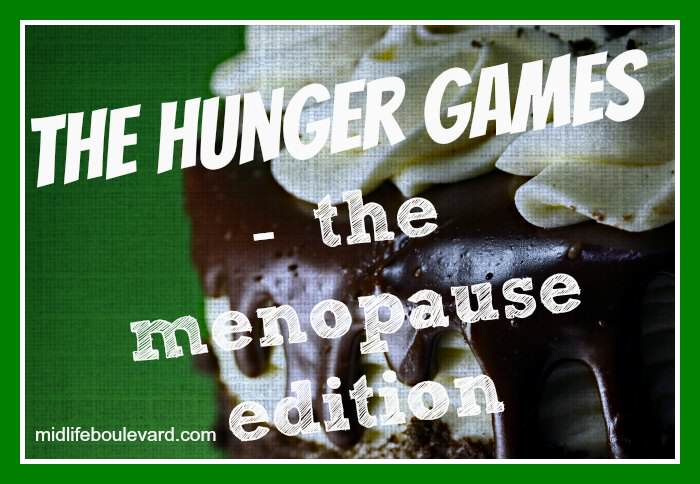 The Hunger Games: Menopause Edition