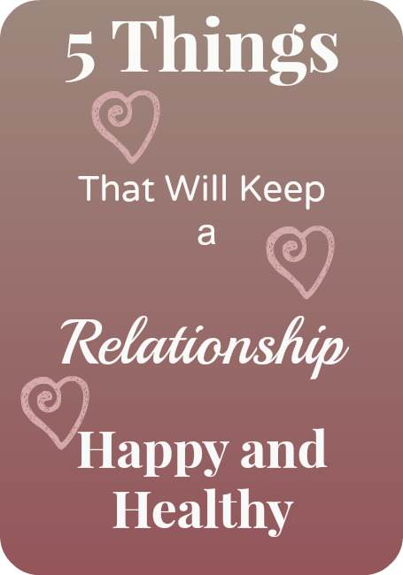 How To Keep A Relationship Healthy And Happy