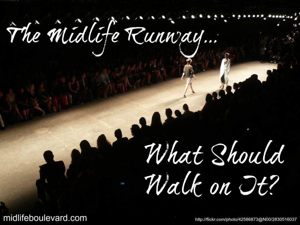 The Midlife Runway...What Should Walk on It?
