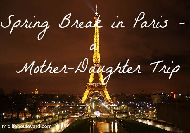 spring break, paris, breast cancer, bucket list, mother-daughter vacation, midlife, midlife women