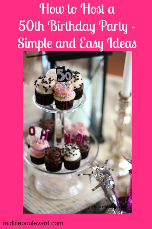 Simple and Easy 50th Birthday Party Ideas Midlife Boulevard