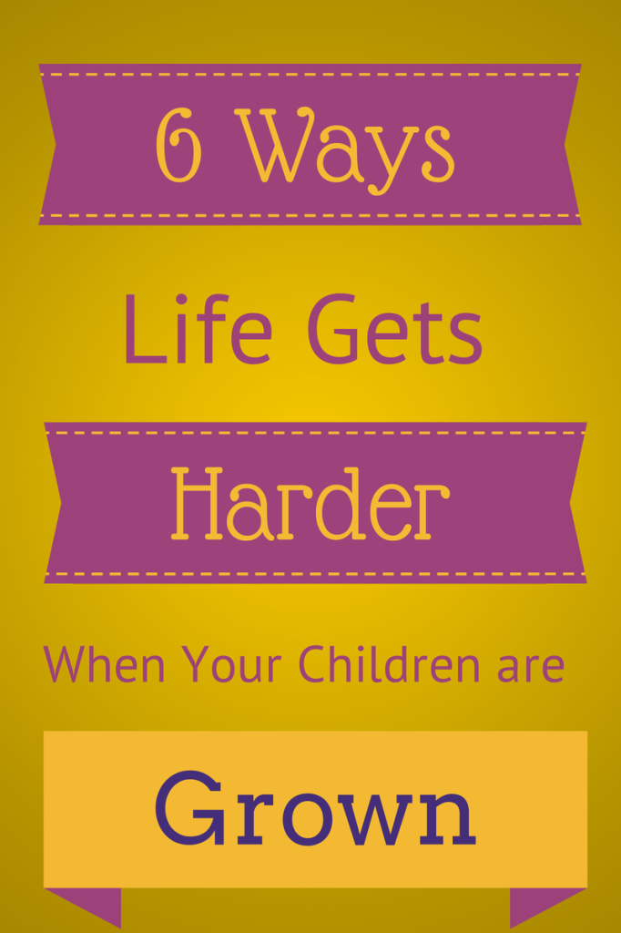 6 Ways Life Gets Harder After Your Children Have Grown: empty nest parenting