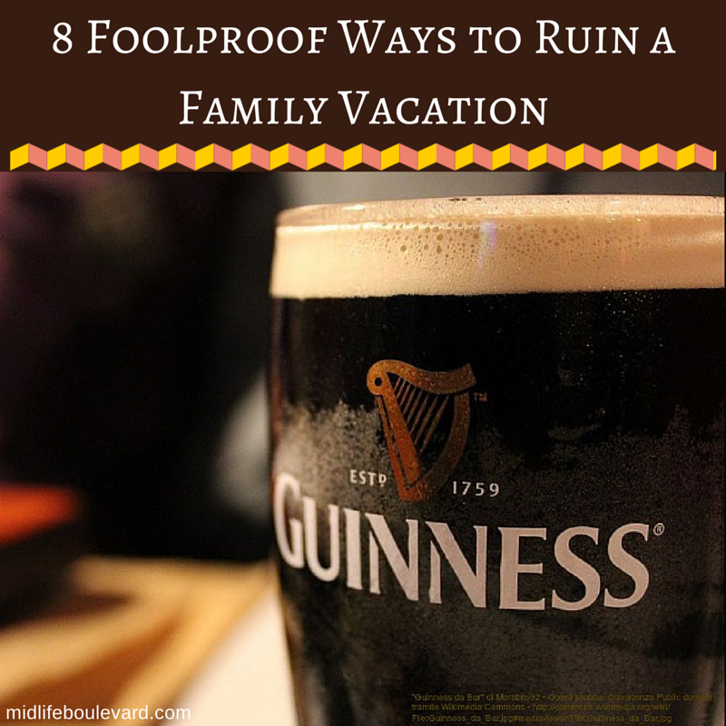 8 Foolproof Ways to Ruin a Family