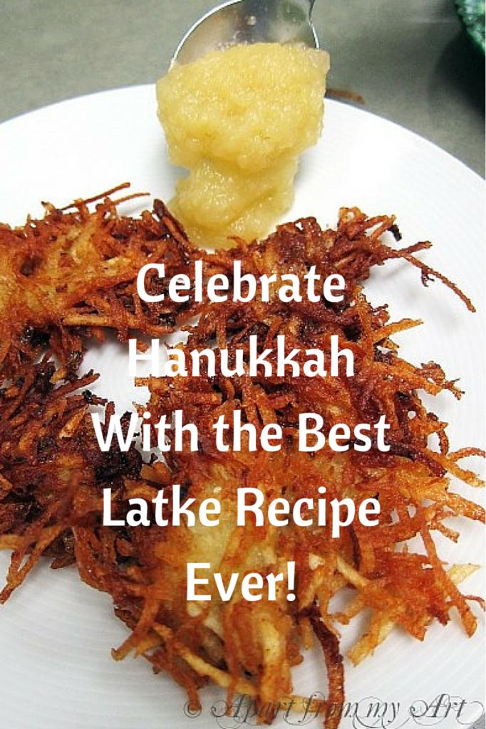 Celebrate Hanukkah With the Best Latke Recipe Ever!