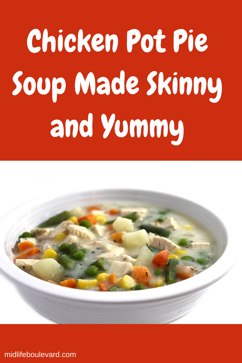 Chicken Pot Pie Soup Made Skinny and Yummy - Midlife Boulevard