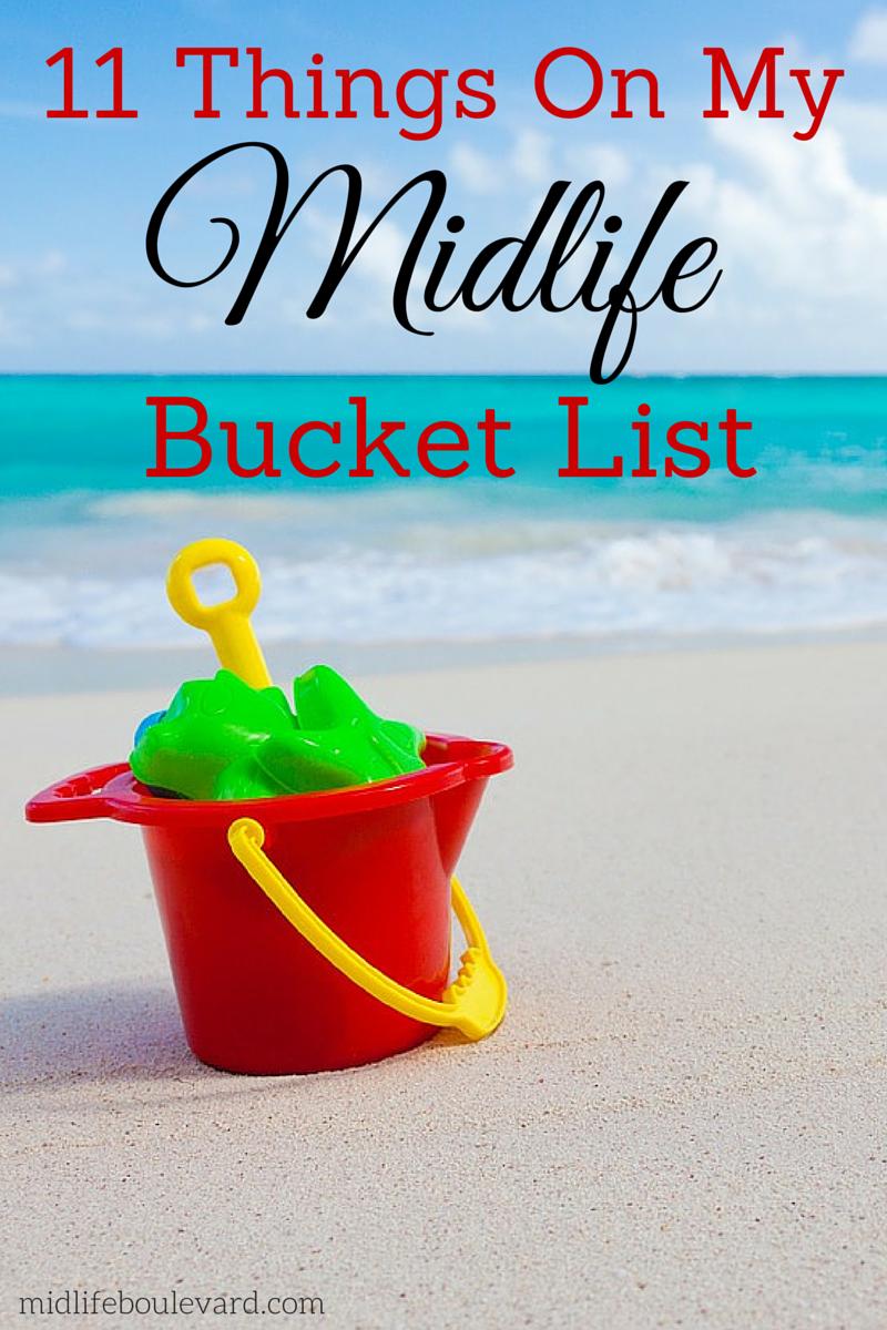 11 Things on My Midlife Bucket List