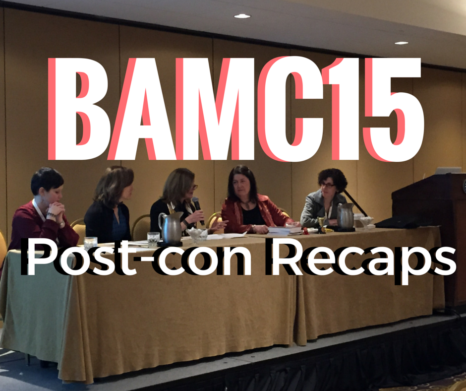 Roundup of #BAMC15 Posts