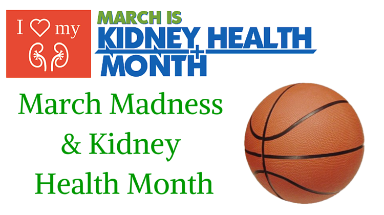 March Madness and Kidney Health Month