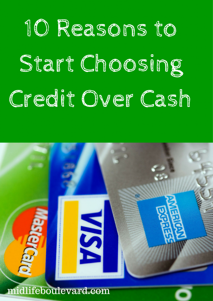 10 Reasons to Start Choosing Credit Over Cash