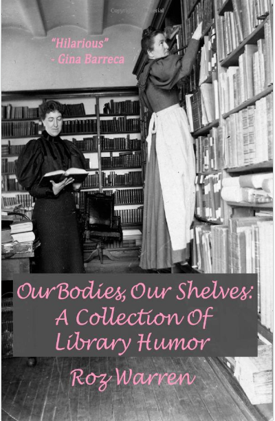 Review: Our Bodies: Our Shelves: A Collection of Library Humor by Roz Warren