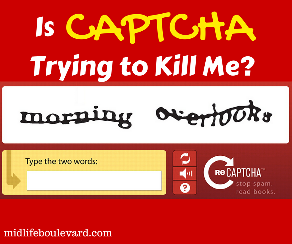 Is Captcha Trying to Kill Me?