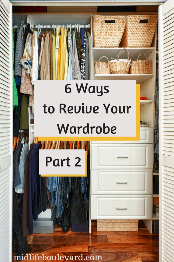 6 Ways to Revive Your Wardrobe - Part II