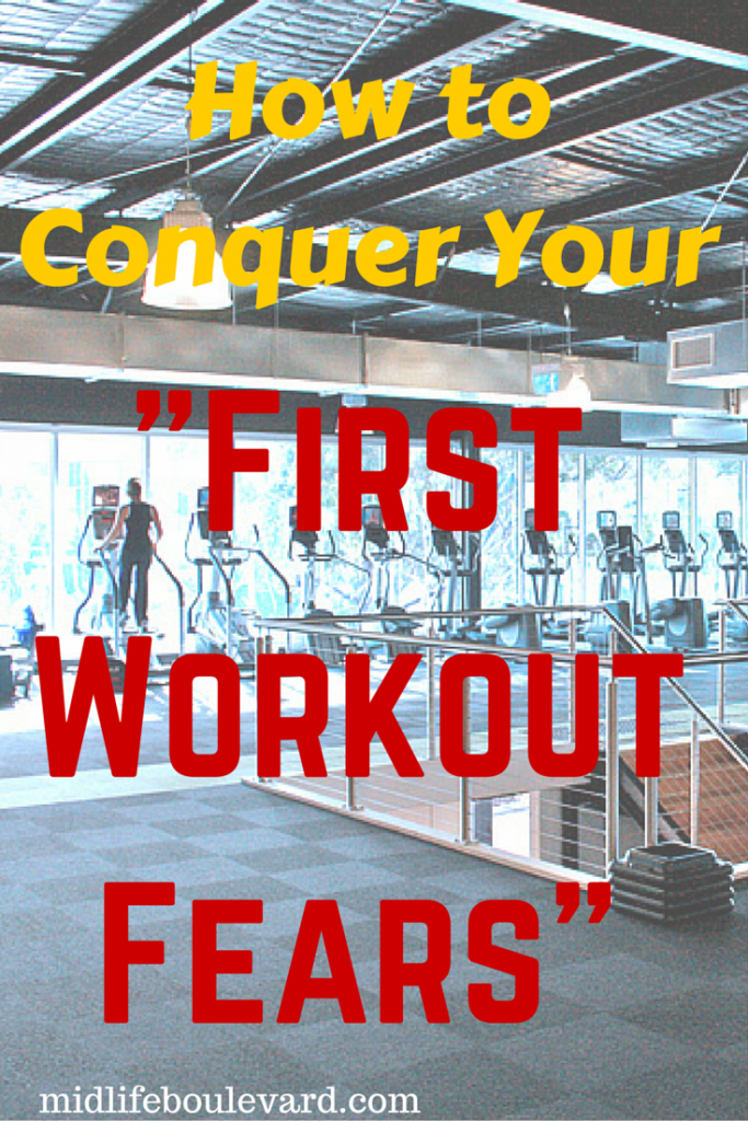 """How to Conquer Your """"First Workout Fears"""""""