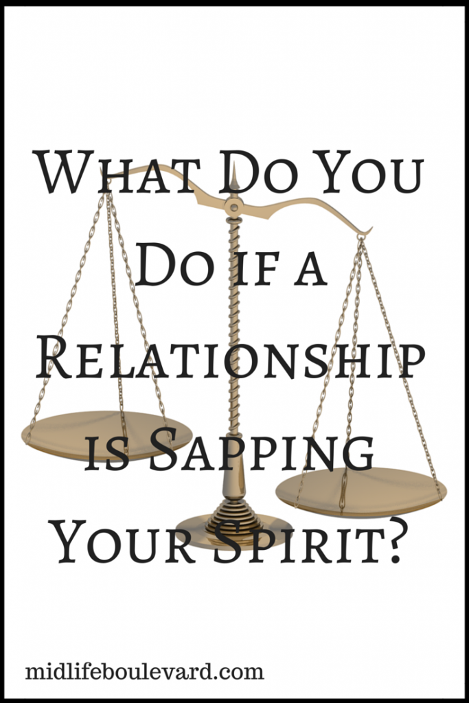 What Do You Do If A Relationship Is Sapping Your Spirit?: difficult friendship