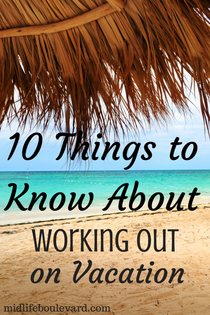 10 Things to Know About Working Out on Vacation