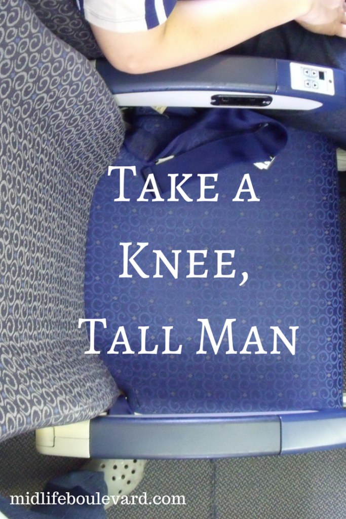 Take a Knee, Tall Man: airline etiquette
