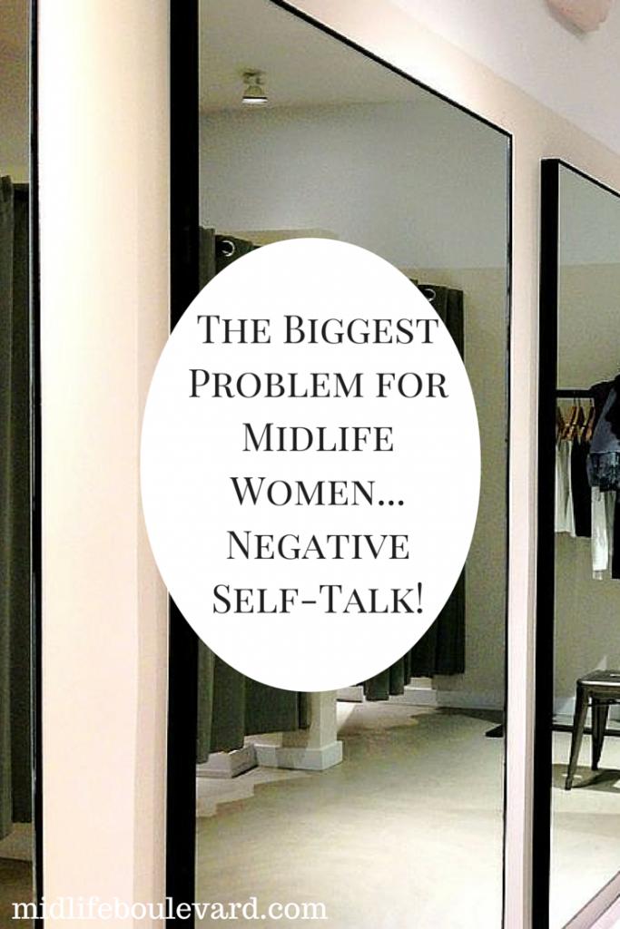 The Biggest Problem for Midlife Women...Negative Self-Talk!