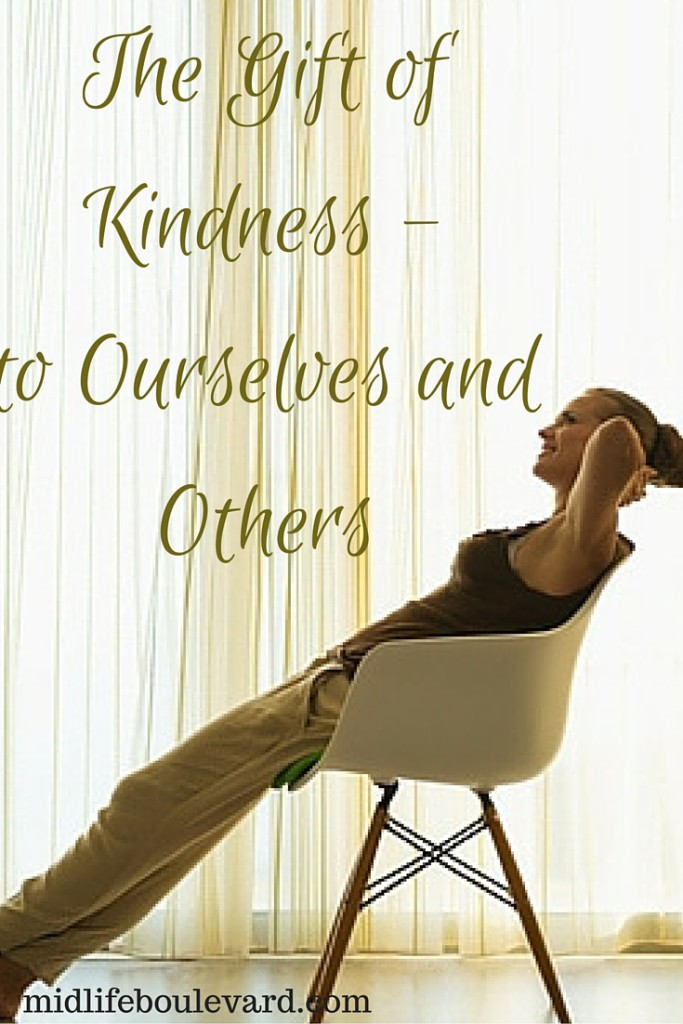 The Gift of Kindness - to Ourselves and Others