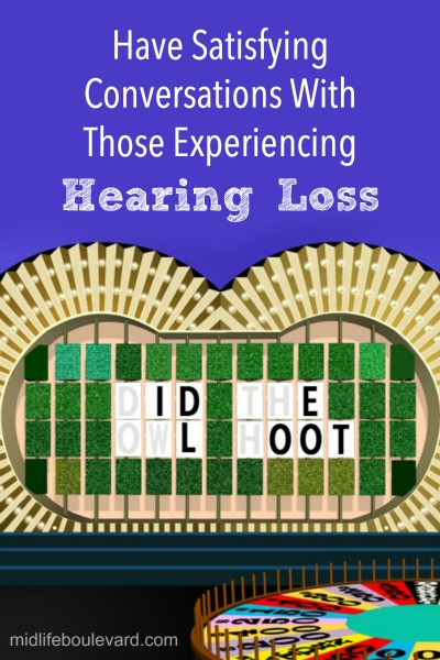 Conversations with those experiencing hearing loss