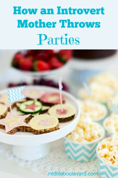 How an Introvert Mother Throws Parties