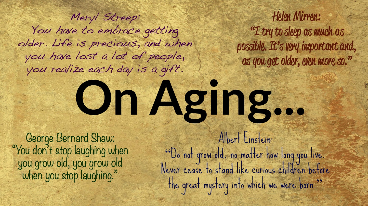 Quotes About Growing Old 7 Inspirational Quotes For Aging Gracefully  Midlife Boulevard