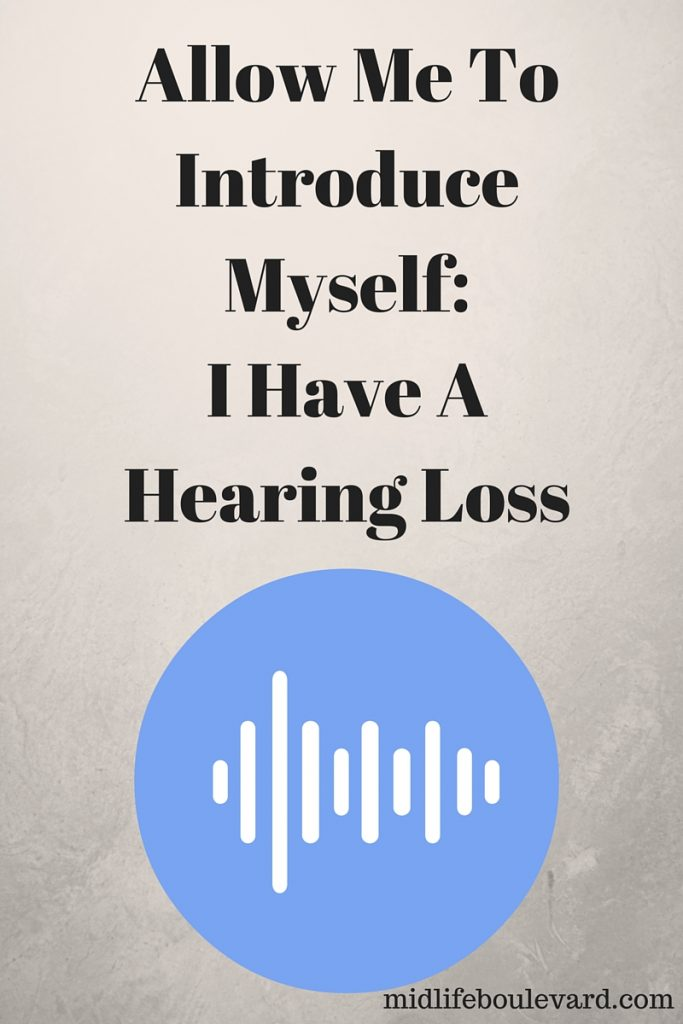 introducing myself and my hearing loss