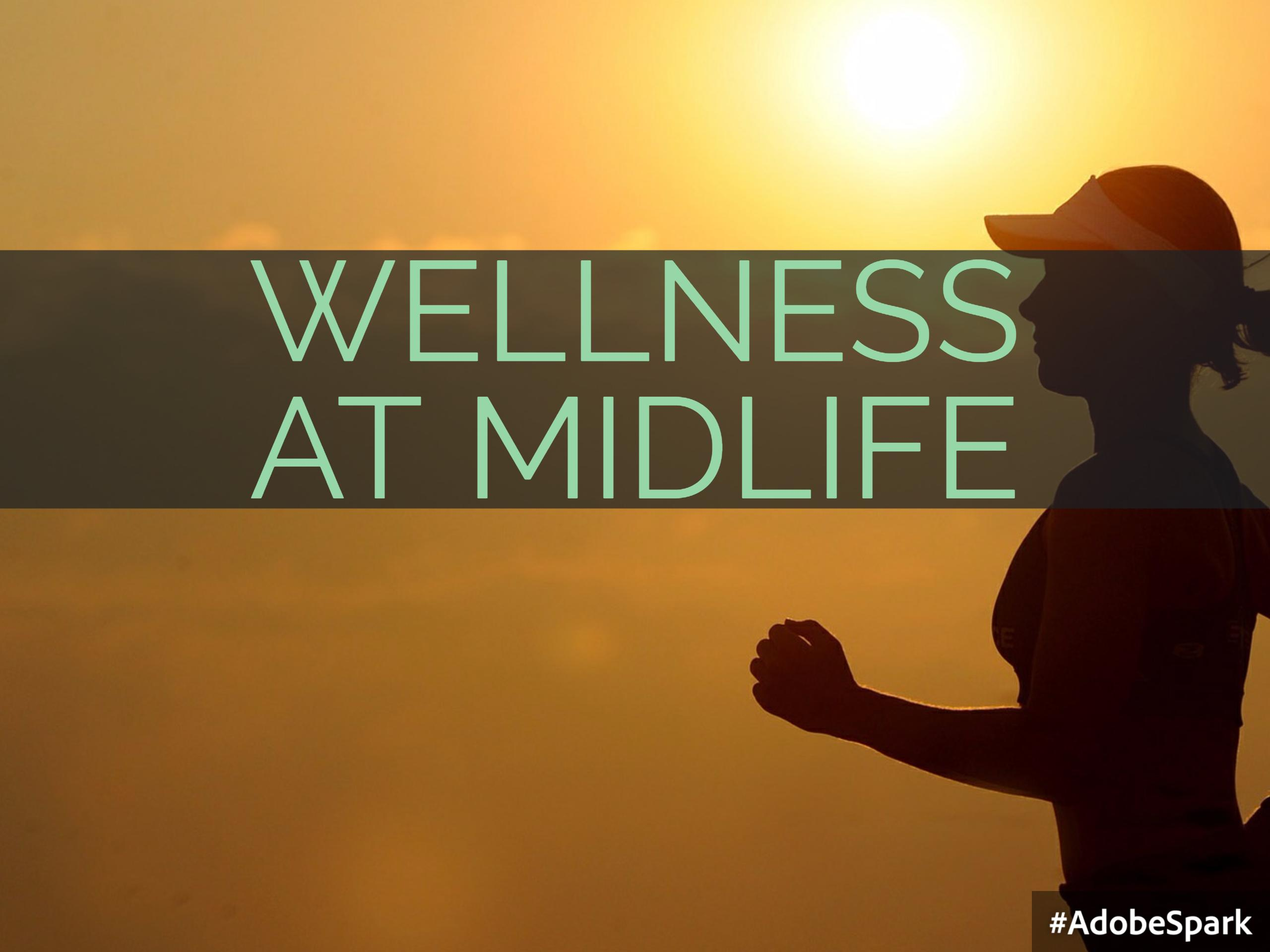 Focusing on Wellness in Midlife