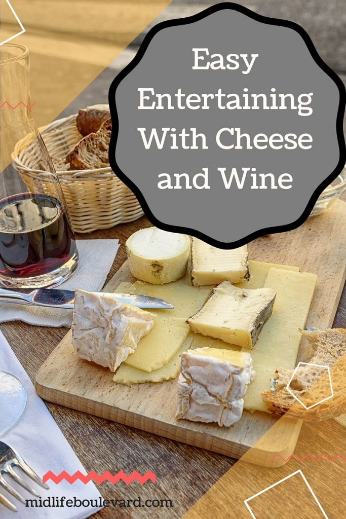 entertaining with cheese, wine and delicious accompaniments