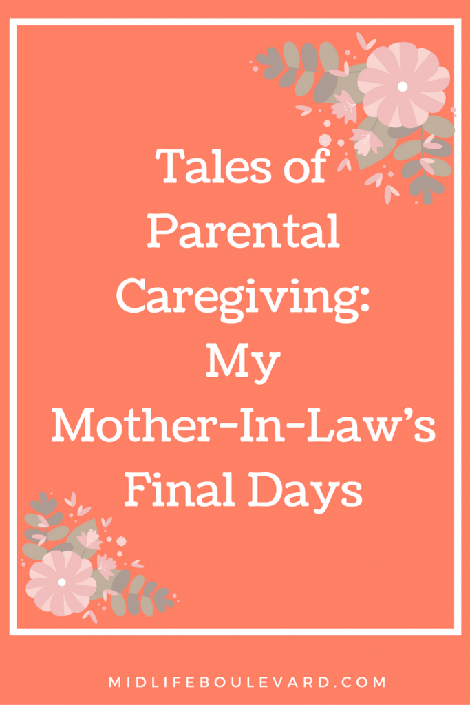 My Mother-In-Law's Final Days: Tales Of Parental Caregiving