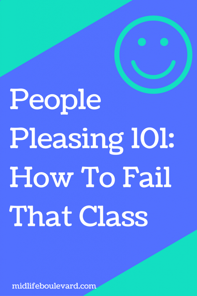 People Pleasing 101: How To Fail That Class