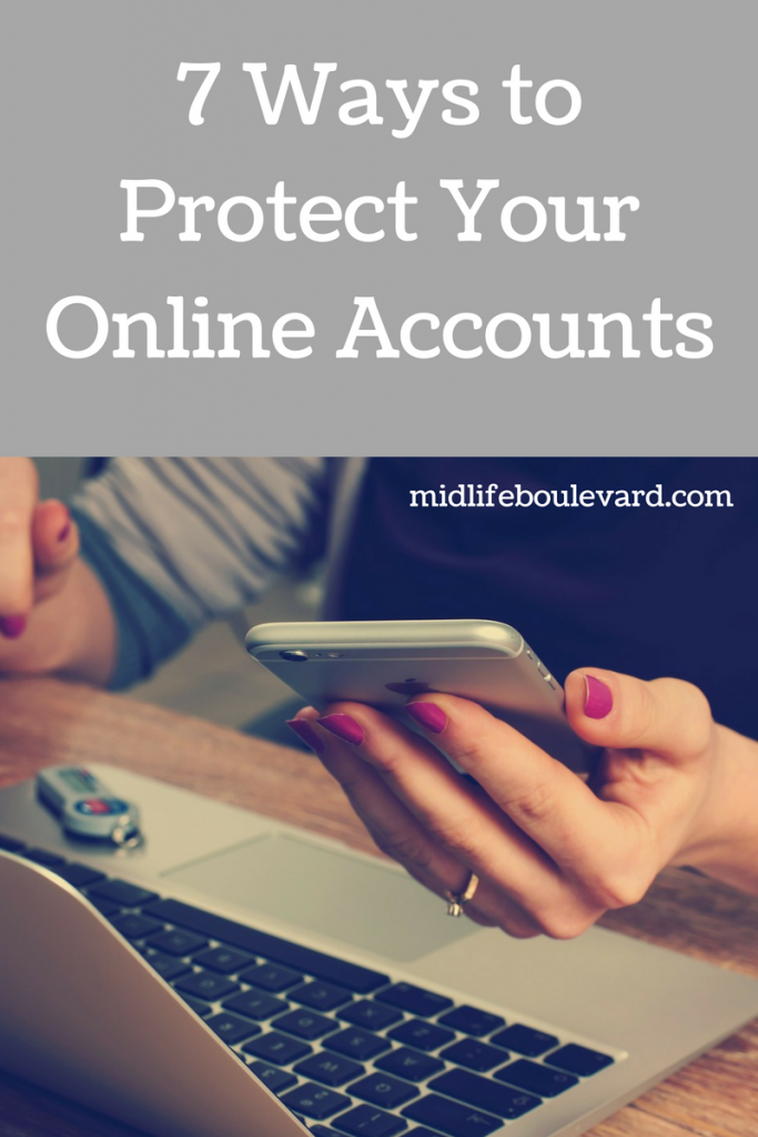 7 Tips You Need To Help You Protect Your Online Accounts