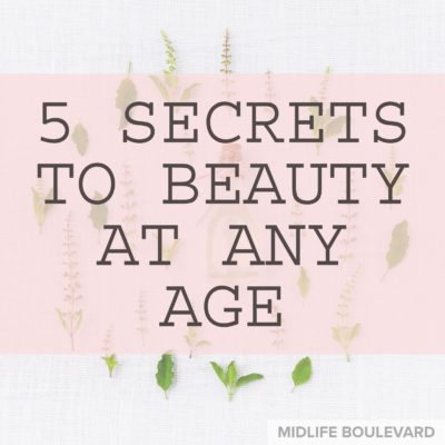 5 Secrets To Beauty At Any Age