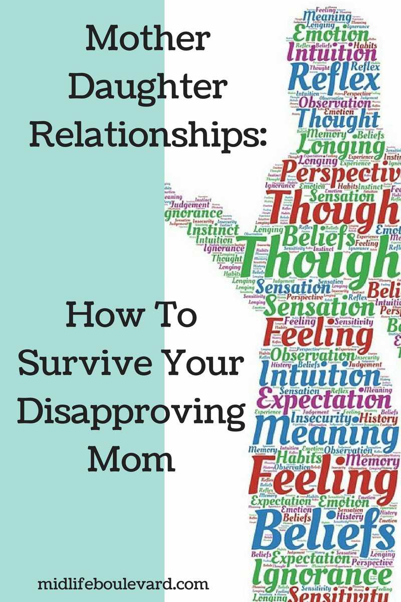 How To Survive A Disapproving Mother