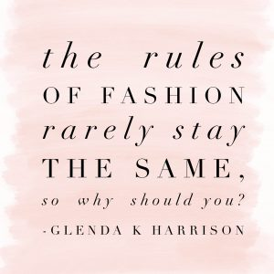 Rules of fashion quote from Style columnist Glenda Harrison