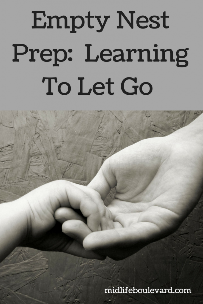 Empty Nest Prep, The Importance of Letting Go As A Parent