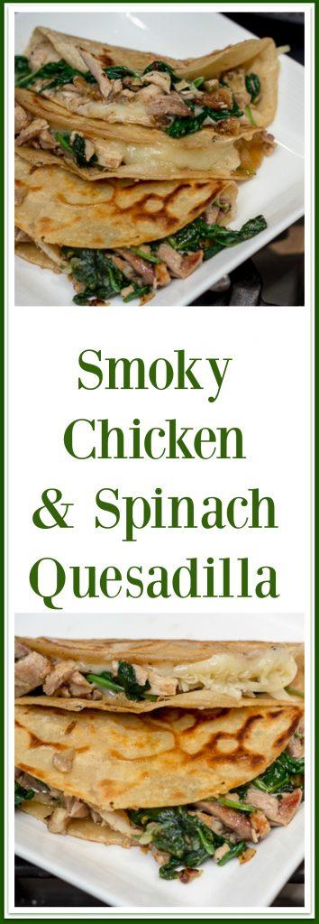 Smoky rotisserie Chicken and Spinach Quesadilla Recipe