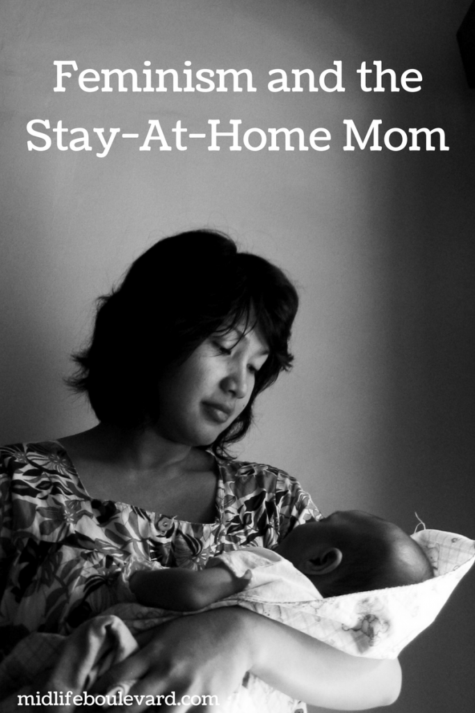 Real Women: Feminism and the Stay-At-Home Mom
