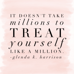 An inspirational quote on self-care from Style expert Glenda Harrison