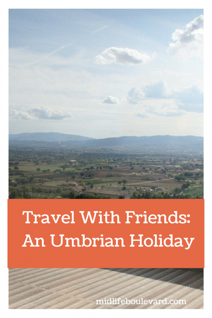Travel With Friends: Remembering My Umbrian Holiday