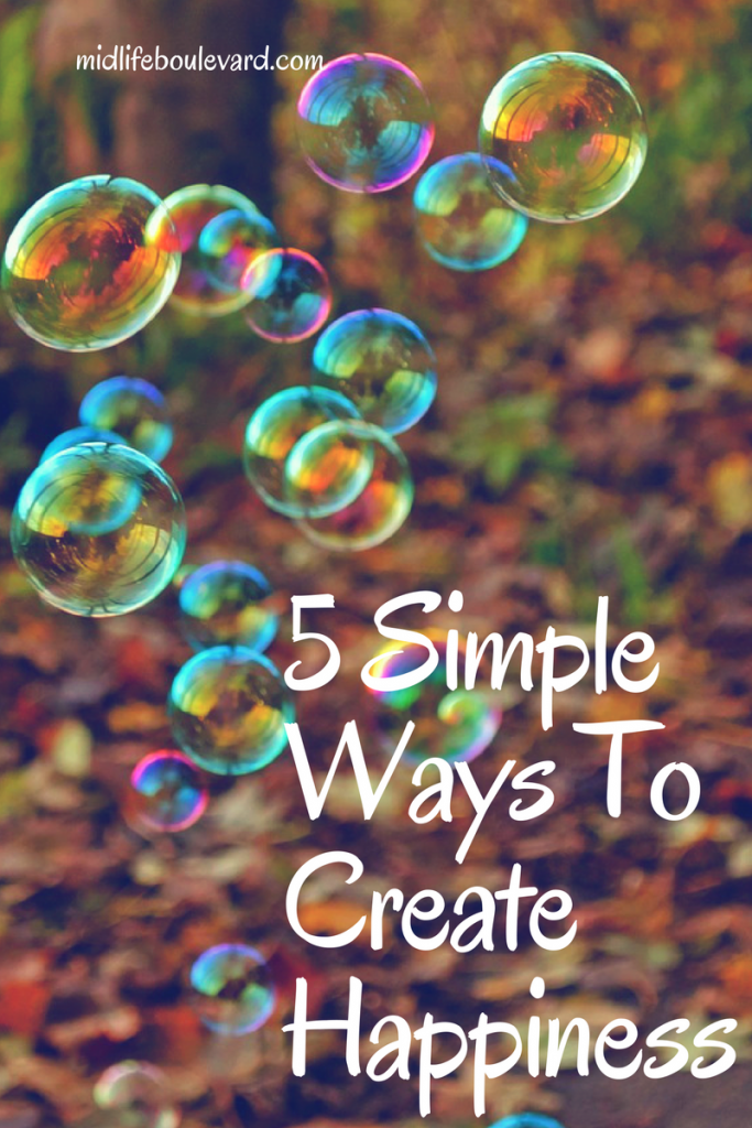 5 Simple Ways To Create Happiness