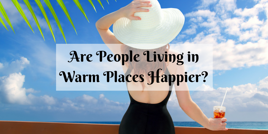 Are people living in warm places happier? Advice from a happiness expert.