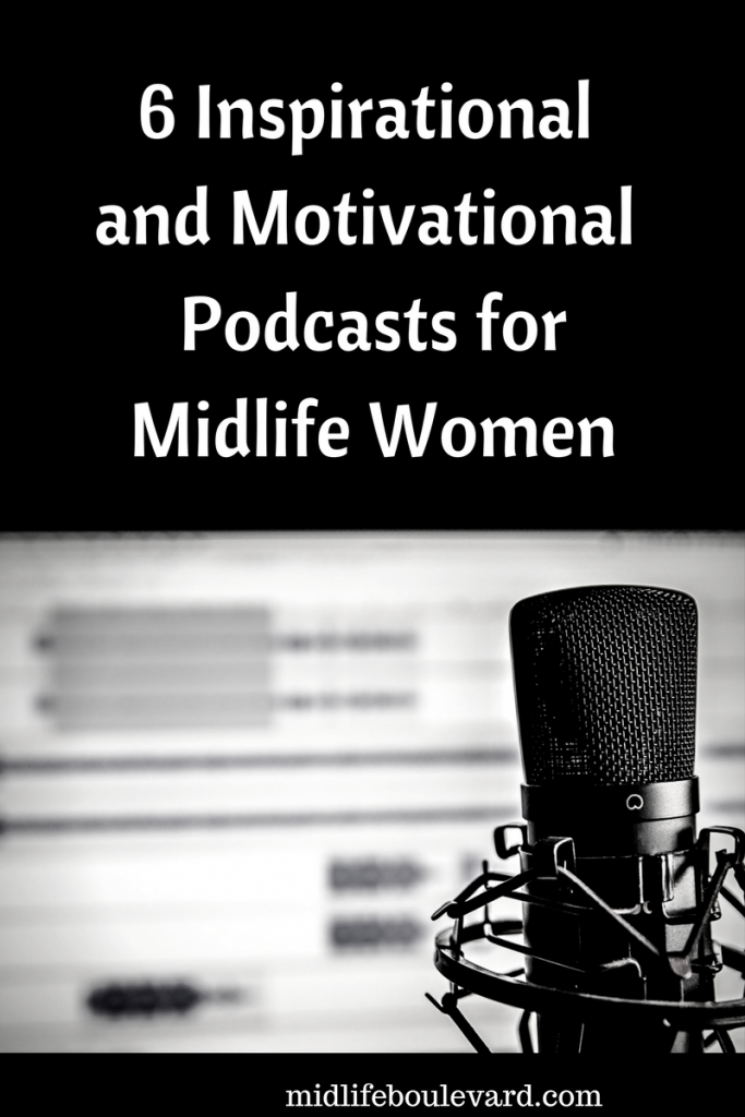inspirational motivational podcasts for midlife women