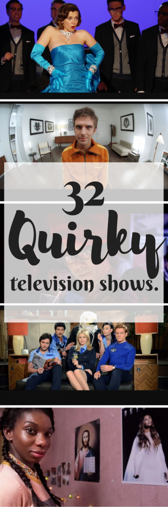 32 quirky television shows you can stream on netflix