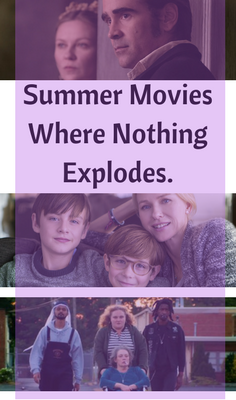 2017 summer movies where nothing blows up.